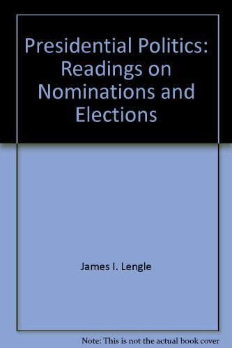 Presidential Politics: Readings on Nominations and Elections