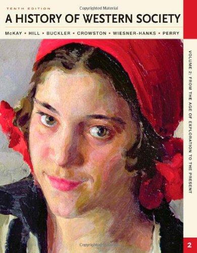 A History of Western Society, Volume II: John P. McKay,