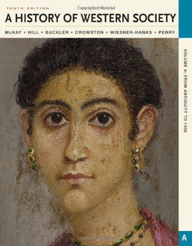A History of Western Society, Volume A: John P. McKay,