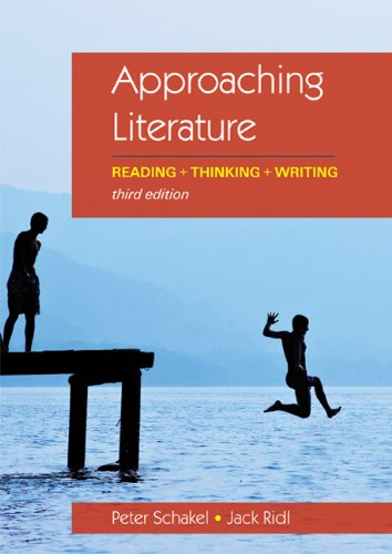 Approaching Literature: Reading + Thinking + Writing: Schakel, Peter, Ridl,