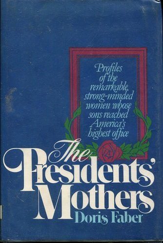 The Presidents' mothers: Doris Faber