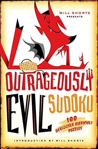 9780312641443: Will Shortz Presents Outrageously Evil Sudoku: 100 Deviously Difficult Puzzles