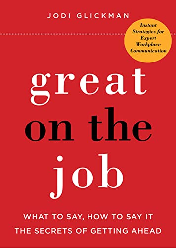 9780312641467: Great on the Job: What to Say, How to Say it: The Secrets to Getting Ahead