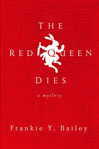 The Red Queen Dies: A Mystery (Detective Hannah McCabe): Bailey, Frankie Y.