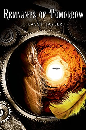 Remnants of Tomorrow (Ashes of Twilight Trilogy 3): Kassy Tayler