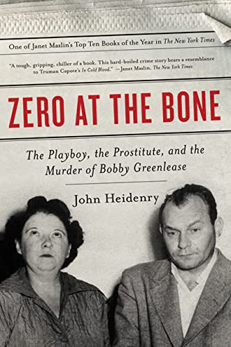 9780312641962: Zero at the Bone: The Playboy, the Prostitute, and the Murder of Bobby Greenlease