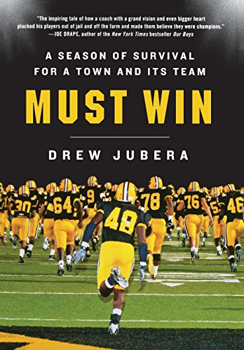 9780312642204: Must Win: A Season of Survival for a Town and Its Team
