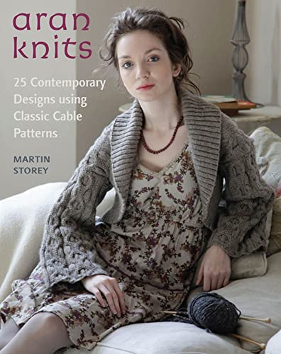 9780312642211: Aran Knits: 23 Contemporary Designs Using Classic Cable Patterns
