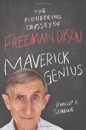 9780312642358: Maverick Genius: The Pioneering Odyssey of Freeman Dyson