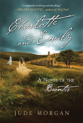 9780312642730: Charlotte and Emily: A Novel of the Brontë's