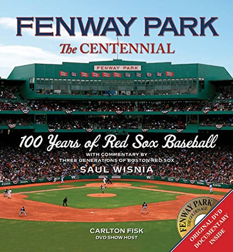 9780312642747: Fenway Park:The Centennial: 100 Years of Red Sox Baseball