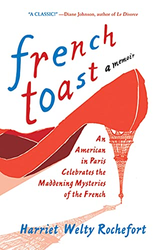 9780312642785: French Toast: An American in Paris Celebrates the Maddening Mysteries of the French