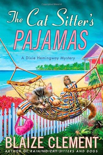 9780312643133: The Cat Sitter's Pajamas: A Dixie Hemingway Mystery (Dixie Hemingway Mysteries)