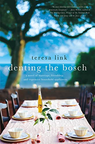 9780312643416: Denting the Bosch: A Novel of Marriage, Friendship, and Expensive Household Appliances