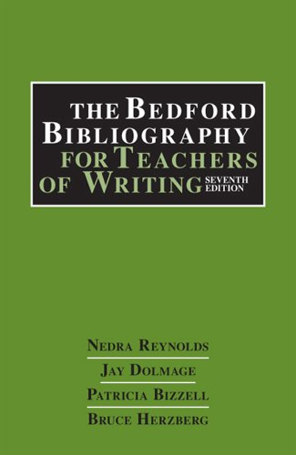 The Bedford Bibliography for Teachers of Writing: Reynolds, Nedra; Dolmage,