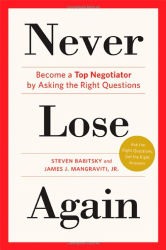9780312643485: Never Lose Again: Become a Top Negotiator by Asking the Right Questions