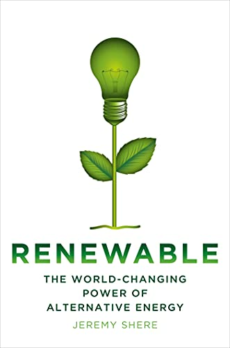 9780312643751: Renewable: The World-Changing Power of Alternative Energy
