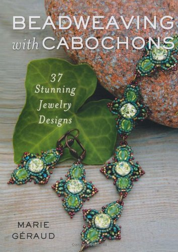 9780312643775: Beadweaving with Cabochons: 37 Stunning Jewelry Designs