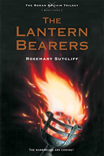 The Lantern Bearers (The Roman Britain Trilogy): Rosemary Sutcliff