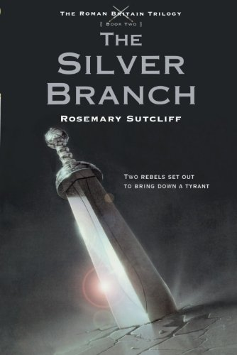 9780312644314: The Silver Branch (Roman Britain Trilogy)
