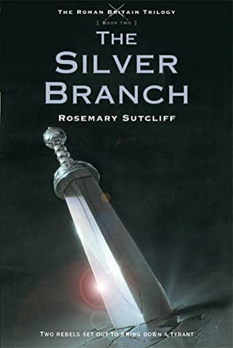 9780312644314: The Silver Branch (The Roman Britain Trilogy)