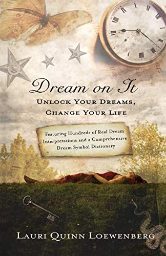 9780312644321: Dream on It: Unlock Your Dreams, Change Your Life