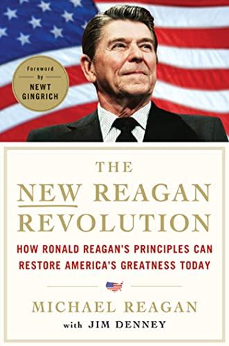 9780312644543: The New Reagan Revolution: How Ronald Reagan's Principles Can Restore America's Greatness