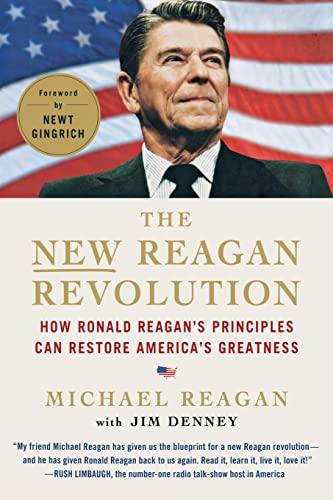 9780312644550: The New Reagan Revolution: How Ronald Reagan's Principles Can Restore America's Greatness