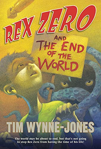 9780312644604: Rex Zero and the End of the World