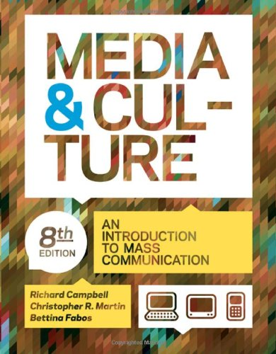 Media and Culture: An Introduction to Mass: Campbell, Richard; Martin,