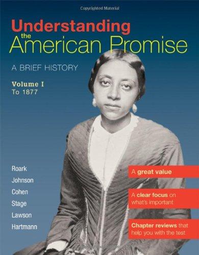 Understanding The American Promise, Volume 1: A: James L. Roark,