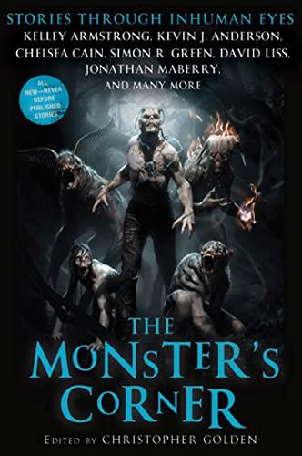 The Monster's Corner: Stories Through Inhuman Eyes: John M. McIlveen