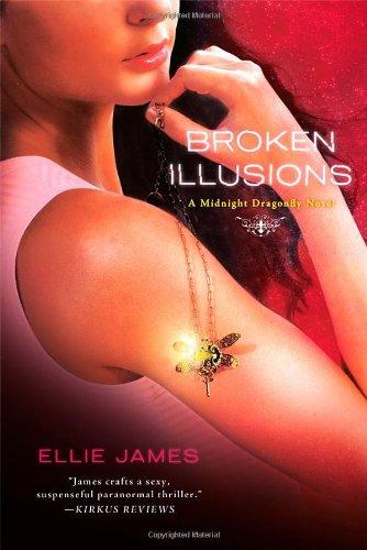 Broken Illusions: A Midnight Dragonfly Novel: James, Ellie