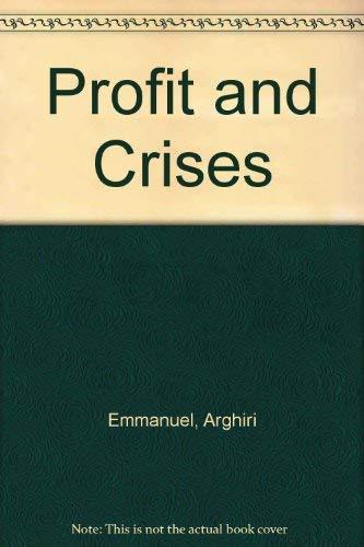 9780312647902: Profit and Crises