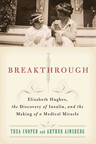 Breakthrough: Elizabeth Hughes, the Discovery of Insulin,: Thea Cooper, Arthur