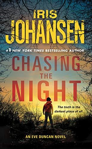 Chasing The Night (Eve Duncan): Iris Johansen