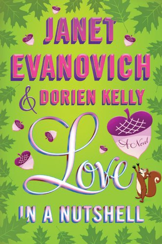 Love in a Nutshell: Evanovich, Janet, Kelly,