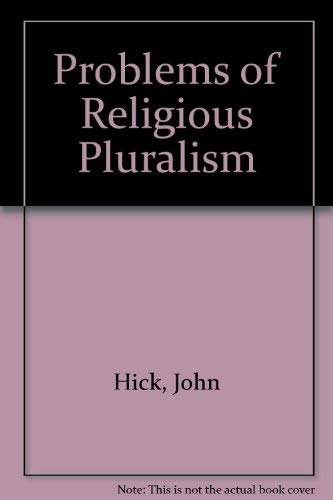 Problems of Religious Pluralism (0312651546) by John Hick