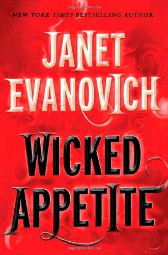 WICKED APPETITE: Evanovich, Janet.