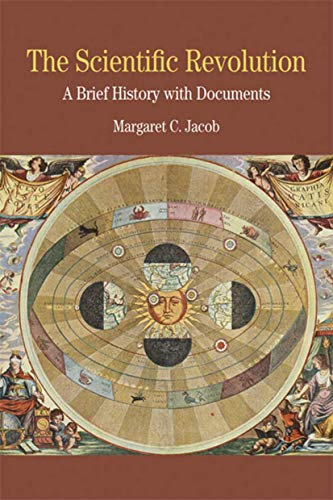 The Scientific Revolution: A Brief History with Documents (Bedford Series in History and Culture): ...