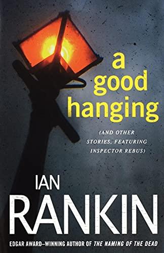 9780312653514: A Good Hanging