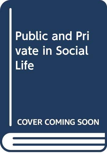 9780312653576: Public and Private in Social Life
