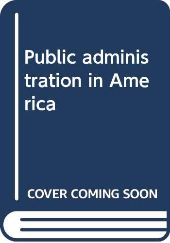 9780312653880: Public administration in America