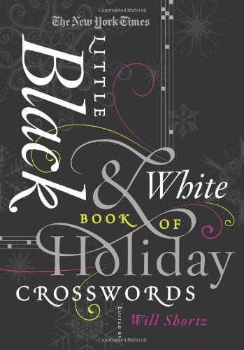 9780312654245: The New York Times Little Black & White Book of Holiday Crosswords: Easy to Hard Puzzles