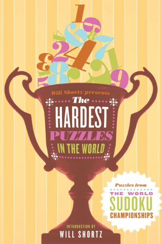 9780312654863: Will Shortz Presents the Hardest Sudoku in the World