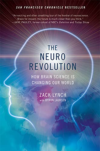 9780312654887: The Neuro Revolution: How Brain Science Is Changing Our World