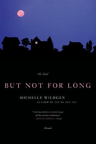 9780312655310: But Not for Long: A Novel