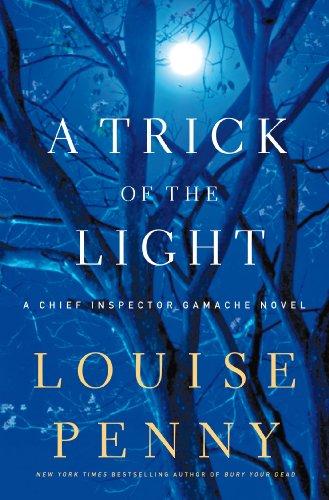 9780312655457: A Trick of the Light: A Chief Inspector Gamache Novel