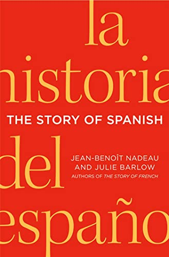 9780312656027: The Story of Spanish