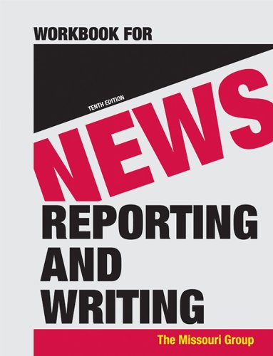Workbook for News Reporting and Writing (0312656467) by Missouri Group; Brooks, Brian S.; Kennedy, George; Moen, Daryl R.; Ranly, Don